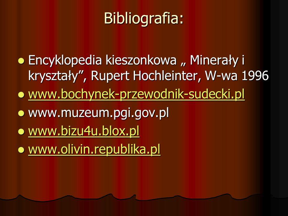 Bibliografia: Encyklopedia kieszonkowa Minerały i kryształy, Rupert Hochleinter, W-wa 1996 Encyklopedia kieszonkowa Minerały i kryształy, Rupert Hochl