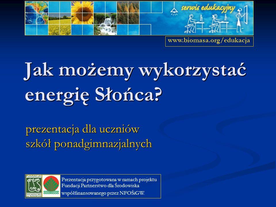 Wykorzystanie energii Słońca w Polsce wśród nowych członków Unii Europejskiej Polska jest trzecim po Cyprze i Słowenii krajem, który posiada największą powierzchnię kolektorów słonecznych wśród nowych członków Unii Europejskiej Polska jest trzecim po Cyprze i Słowenii krajem, który posiada największą powierzchnię kolektorów słonecznych fakt tym bardziej zasługujący na uwagę, że – inaczej niż na Cyprze i w wielu innych krajach – w Polsce nie został wprowadzony żaden rządowy program wspierania tego typu inicjatyw fakt tym bardziej zasługujący na uwagę, że – inaczej niż na Cyprze i w wielu innych krajach – w Polsce nie został wprowadzony żaden rządowy program wspierania tego typu inicjatyw jedynie w Gdańsku, Sopocie i Gdyni w ramach będącego częścią europejskiego programu Altener projektu INSTALL przeprowadzono kampanię promocyjną pod nazwą Słoneczne Trójmiasto jedynie w Gdańsku, Sopocie i Gdyni w ramach będącego częścią europejskiego programu Altener projektu INSTALL przeprowadzono kampanię promocyjną pod nazwą Słoneczne Trójmiasto www.biomasa.org/edukacja