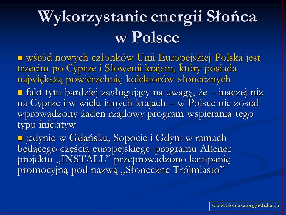 Wykorzystanie energii Słońca w Polsce wśród nowych członków Unii Europejskiej Polska jest trzecim po Cyprze i Słowenii krajem, który posiada największ