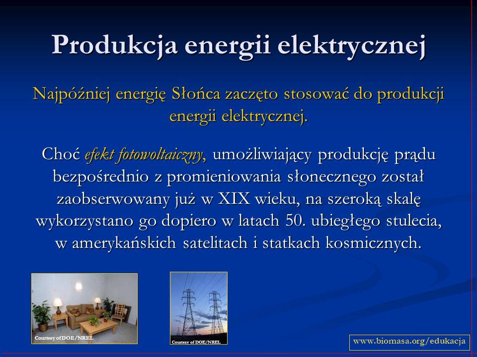Produkcja energii elektrycznej Najpóźniej energię Słońca zaczęto stosować do produkcji energii elektrycznej. Choć efekt fotowoltaiczny, umożliwiający