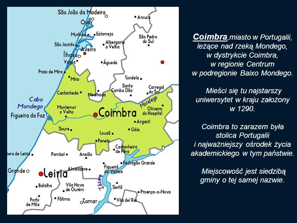 Coimbra, miasto w Portugalii, leżące nad rzeką Mondego, w dystrykcie Coimbra, w regionie Centrum w podregionie Baixo Mondego.