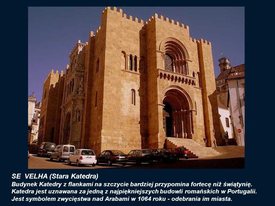 Stara Katedra (port. Sé Velha de Coimbra) została wzniesiona w 1162 r. Katedra do dziś zachowała się w prawie nienaruszonym stanie.