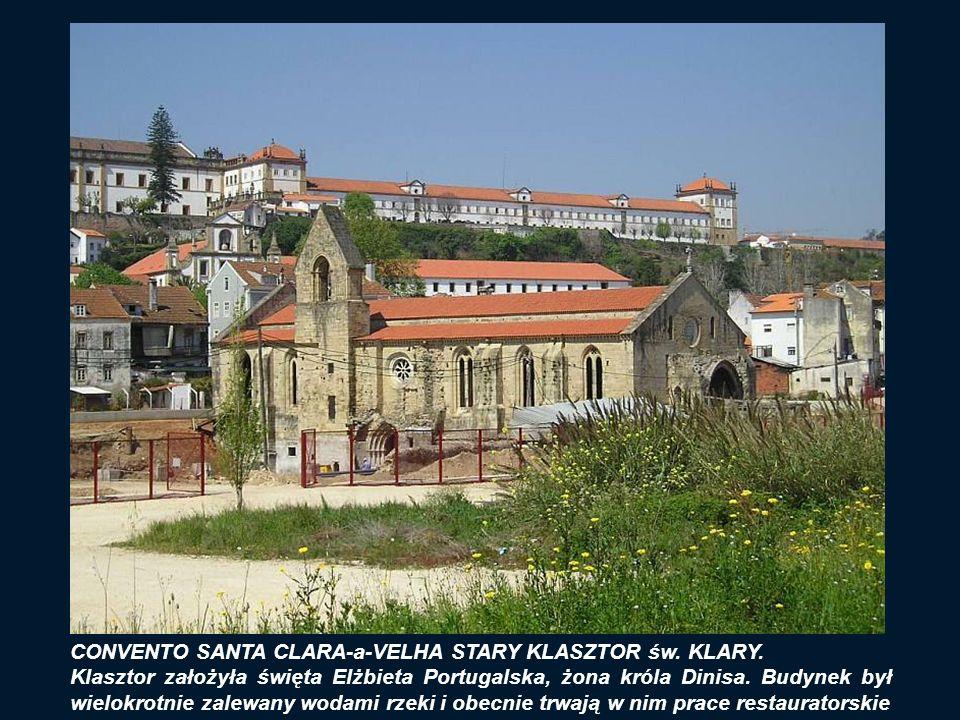 SE NOVA (Nowa Katedra) Kościół ten pod koniec XVI w wybudowali Jezuici. Po ich usunięciu z Portugalii w XVIII stuleciu przez Markiza de Pombal, świąty