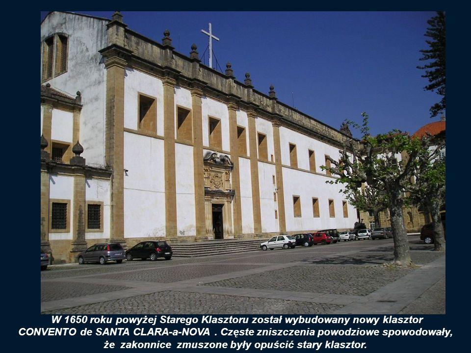 CONVENTO SANTA CLARA-a-VELHA STARY KLASZTOR św. KLARY. Klasztor założyła święta Elżbieta Portugalska, żona króla Dinisa. Budynek był wielokrotnie zale