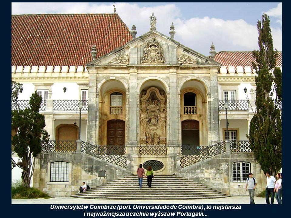 VELHA UNIVERSIDADE (Stary Uniwersytet) Ten najstarszy w Portugalii Uniwersytet stoi na wzgórzu Velha Alta. Został ufundowany w roku 1290. Kilkakrotnie