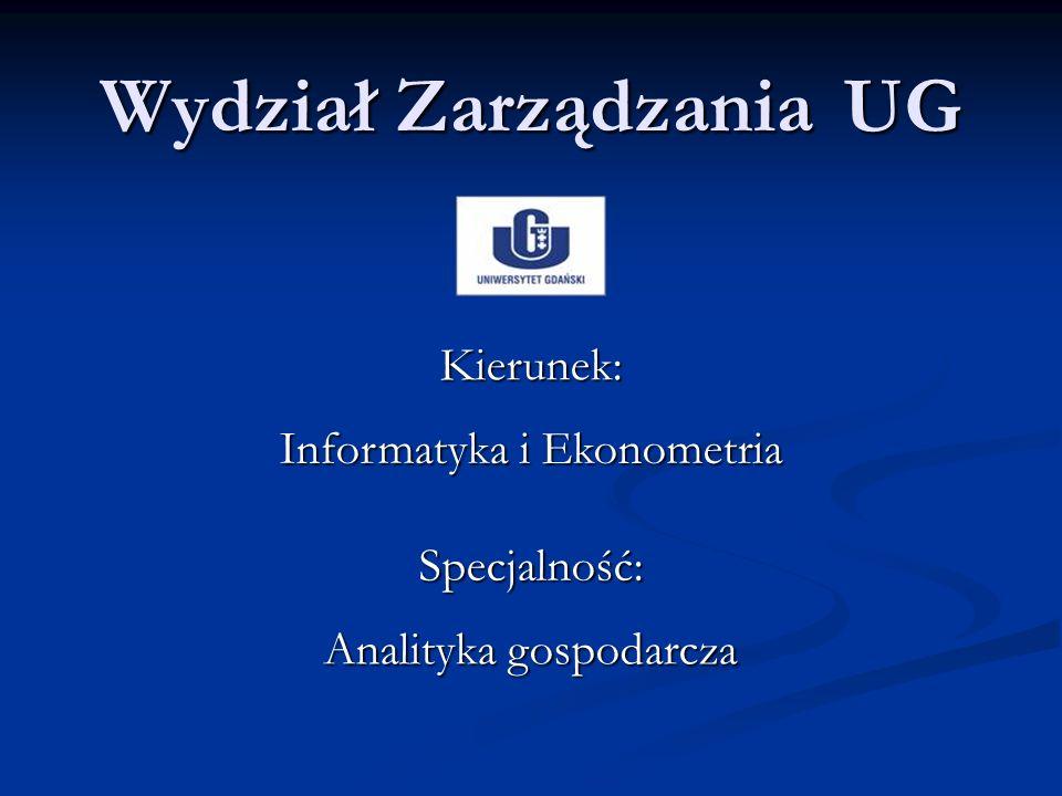 Wydział ZarządzaniaUG Informatyka i Ekonometria Analityka gospodarcza Kierunek: Specjalność: