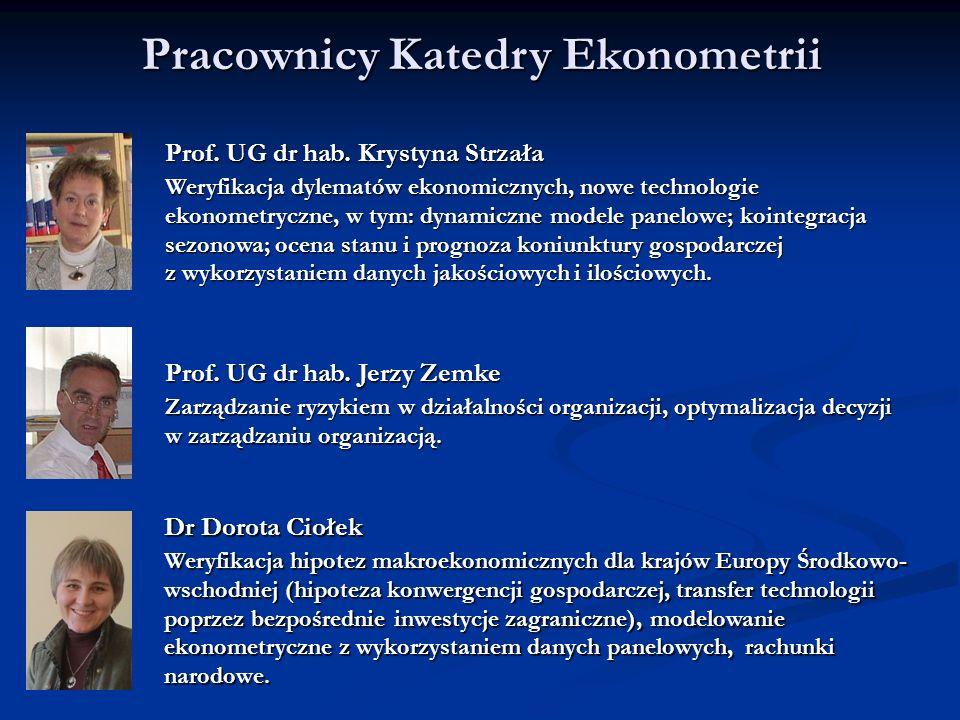 Pracownicy Katedry Ekonometrii Prof. UG dr hab. Jerzy Zemke Zarządzanie ryzykiem w działalności organizacji, optymalizacja decyzji w zarządzaniu organ