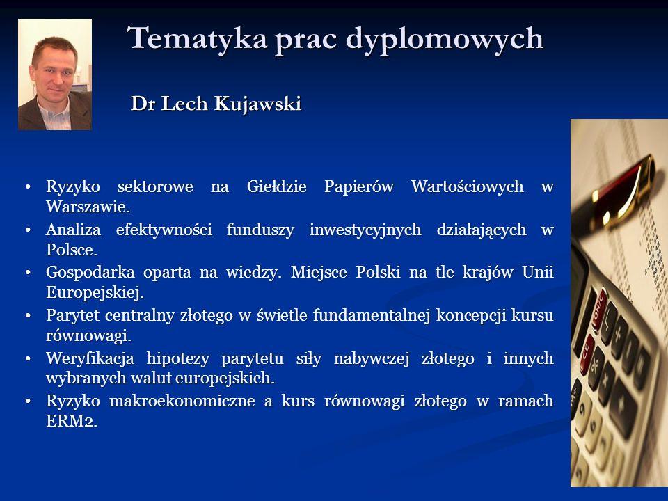 Tematyka prac dyplomowych Dr Lech Kujawski Ryzyko sektorowe na Giełdzie Papierów Wartościowych w Warszawie. Ryzyko sektorowe na Giełdzie Papierów Wart
