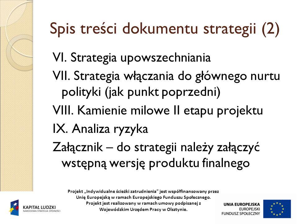 Spis treści dokumentu strategii (2) VI. Strategia upowszechniania VII. Strategia włączania do głównego nurtu polityki (jak punkt poprzedni) VIII. Kami