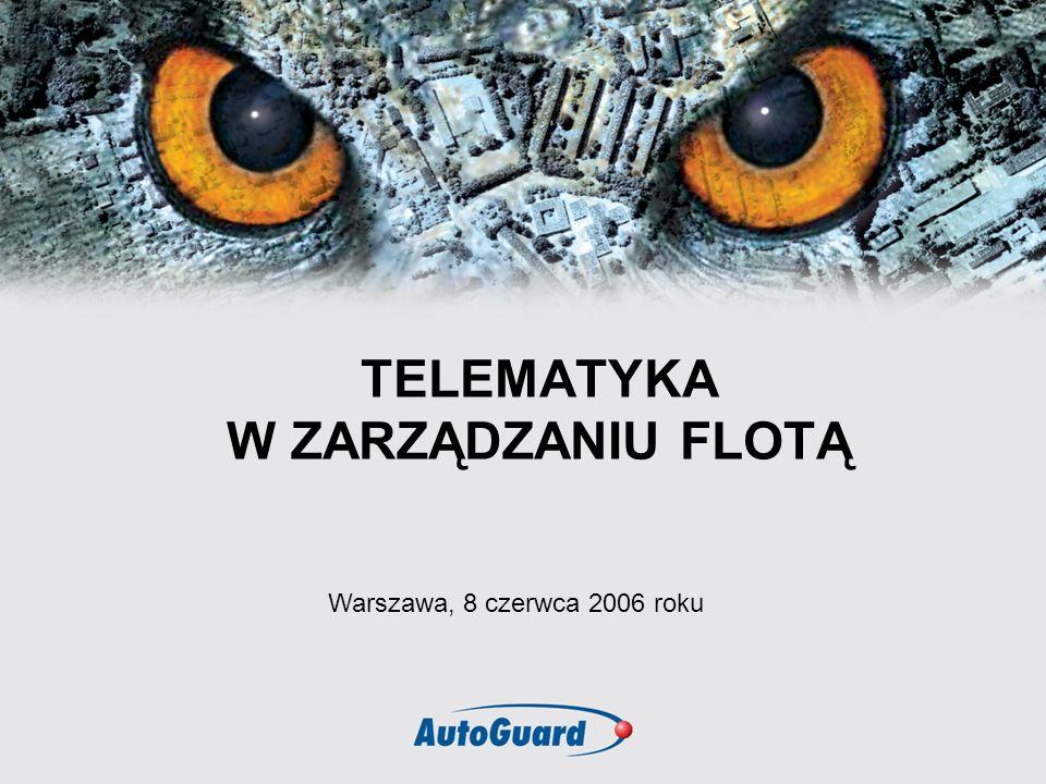TELEMATYKA W ZARZĄDZANIU FLOTĄ Warszawa, 8 czerwca 2006 roku