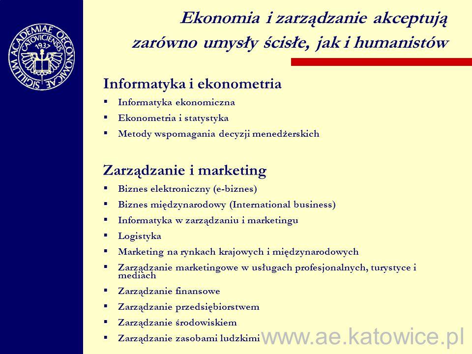 www.ae.katowice.pl Informatyka i ekonometria Informatyka ekonomiczna Ekonometria i statystyka Metody wspomagania decyzji menedżerskich Zarządzanie i m