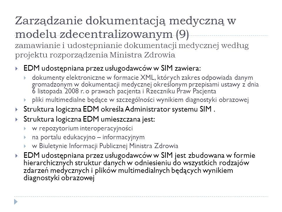 Zarządzanie dokumentacją medyczną w modelu zdecentralizowanym (9) zamawianie i udostępnianie dokumentacji medycznej według projektu rozporządzenia Min