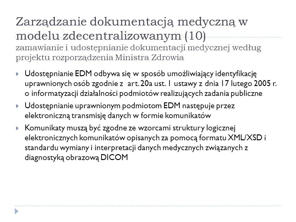 Zarządzanie dokumentacją medyczną w modelu zdecentralizowanym (10) zamawianie i udostępnianie dokumentacji medycznej według projektu rozporządzenia Mi