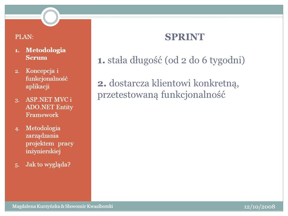SPRINT 1. stała długość (od 2 do 6 tygodni) 2. dostarcza klientowi konkretną, przetestowaną funkcjonalność PLAN: 1. Metodologia Scrum 2. Koncepcja i f