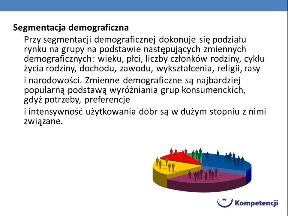 Segmentacja według cech psychograficznych Klasa społeczna, styl życia, osobowość.