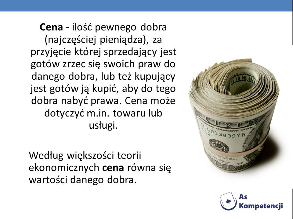 Funkcje ceny 1.Informacyjno - bodźcowa - parametru, który pozwala określić wielkość przychodów ze sprzedaży, a także parametru pobudzającego do określonego działania.