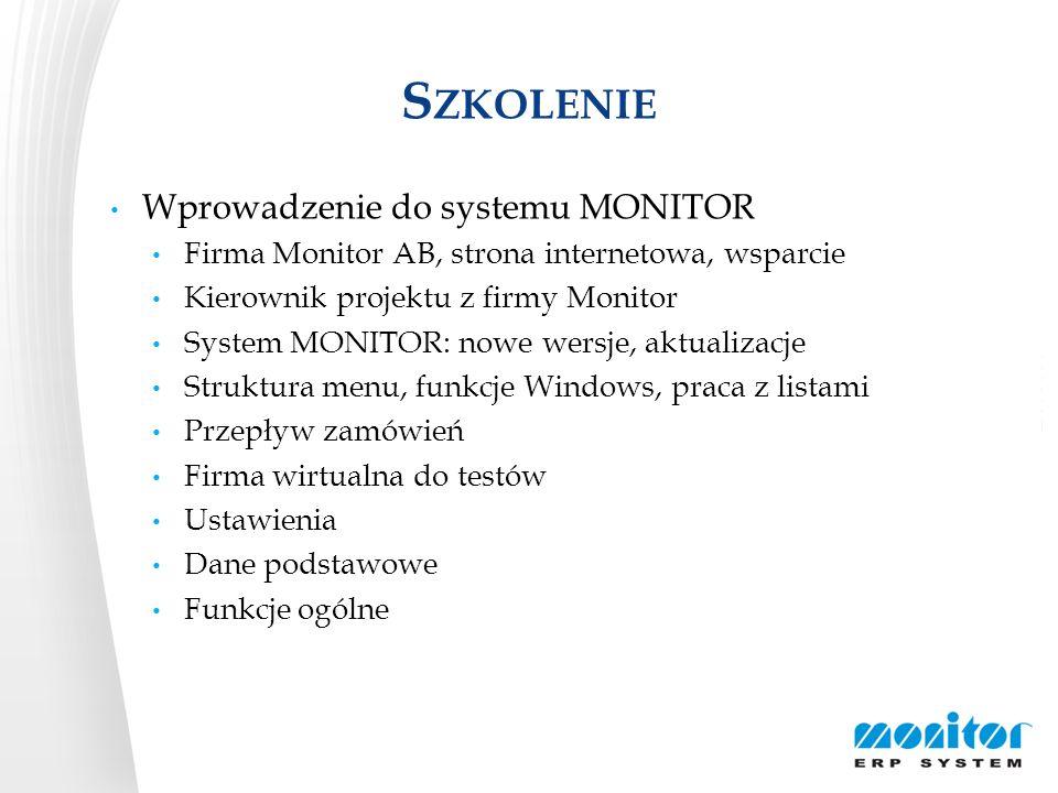S ZKOLENIE Wprowadzenie do systemu MONITOR Firma Monitor AB, strona internetowa, wsparcie Kierownik projektu z firmy Monitor System MONITOR: nowe wers