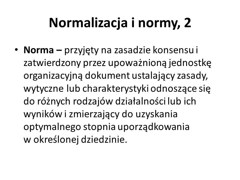 Normalizacja i normy, 2 Norma – przyjęty na zasadzie konsensu i zatwierdzony przez upoważnioną jednostkę organizacyjną dokument ustalający zasady, wyt