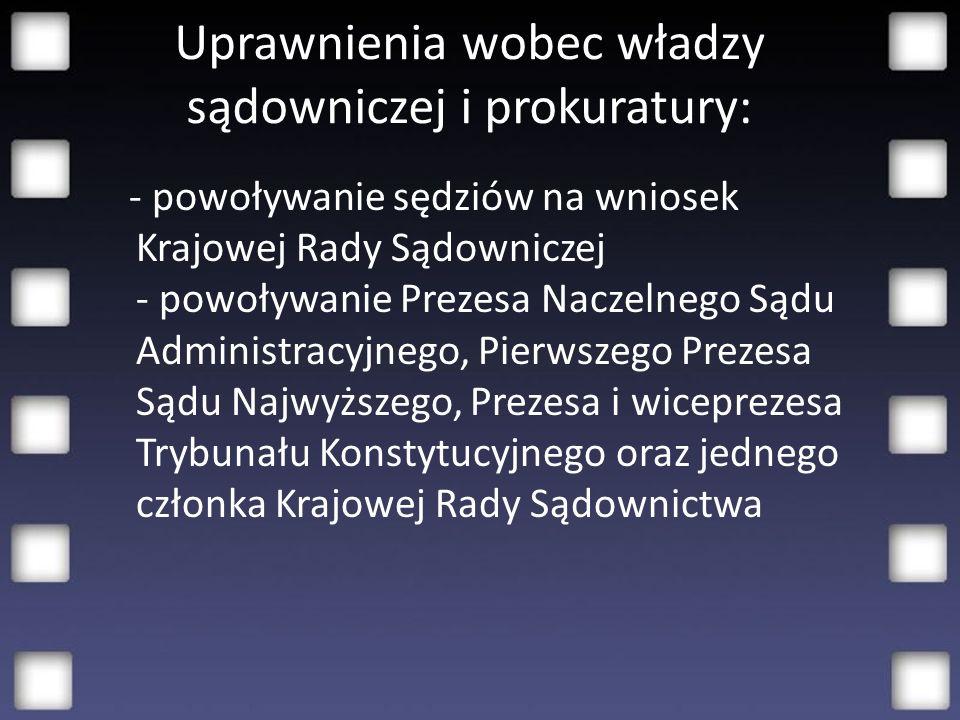 W zakresie stosunków zagranicznych: - reprezentowanie państwa w stosunkach międzynarodowych (we współdziałaniu z premierem i właściwym ministrem) - zatwierdzanie i wypowiadanie umów międzynarodowych - mianowanie i odwoływanie polskich przedstawicieli w innych państwach i przy organizacjach międzynarodowych