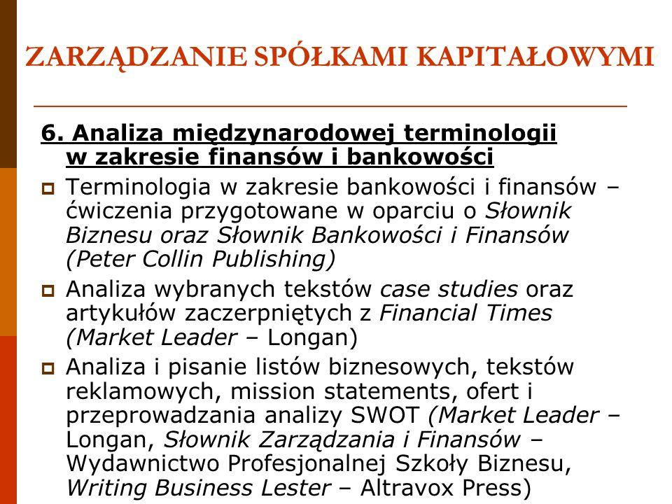 ZARZĄDZANIE SPÓŁKAMI KAPITAŁOWYMI 6. Analiza międzynarodowej terminologii w zakresie finansów i bankowości Terminologia w zakresie bankowości i finans