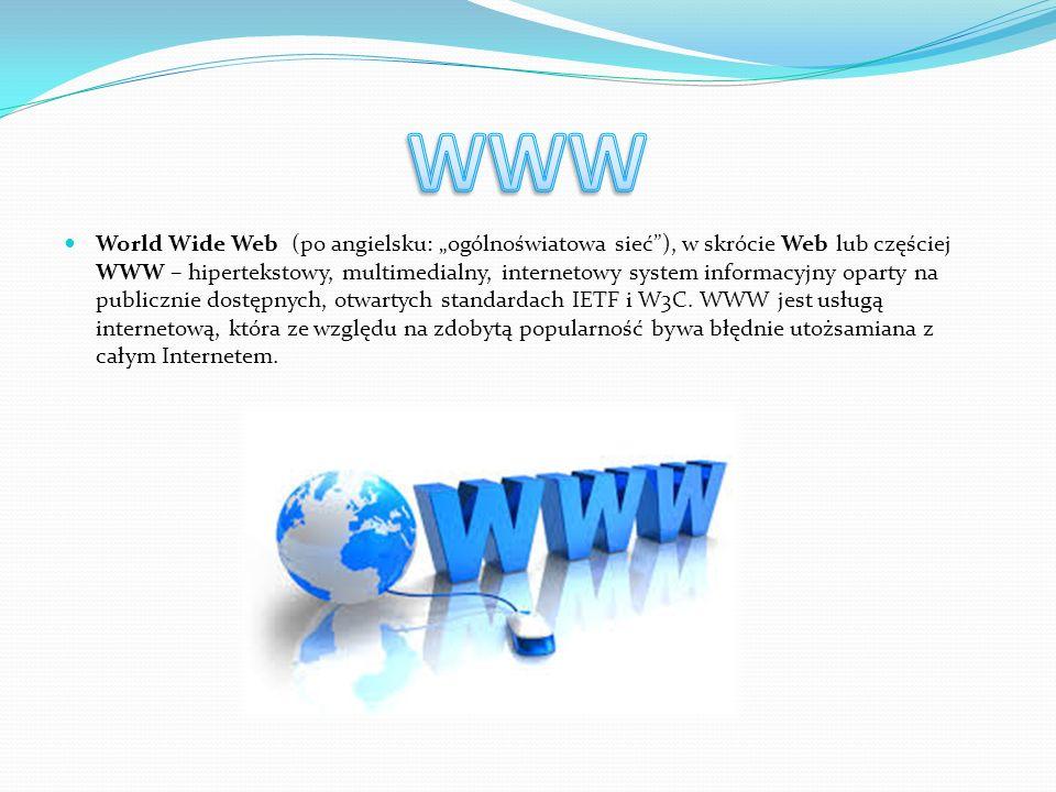 World Wide Web (po angielsku: ogólnoświatowa sieć), w skrócie Web lub częściej WWW – hipertekstowy, multimedialny, internetowy system informacyjny opa