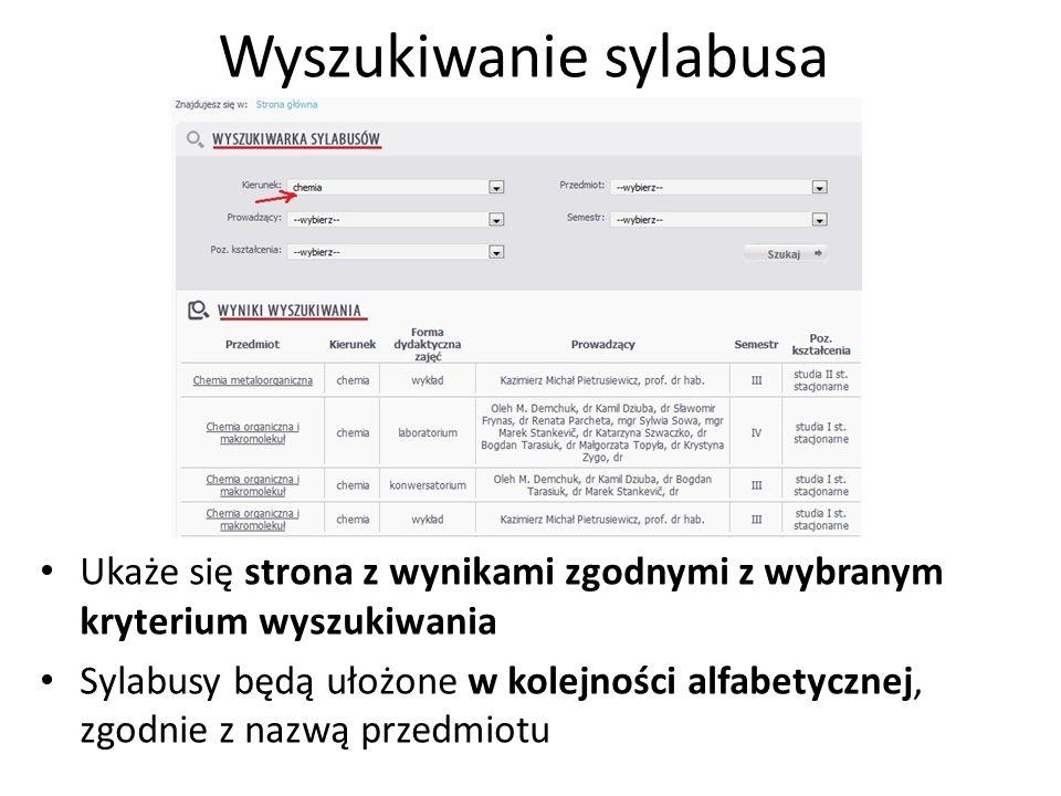 Wyszukiwanie sylabusa Ukaże się strona z wynikami zgodnymi z wybranym kryterium wyszukiwania Sylabusy będą ułożone w kolejności alfabetycznej, zgodnie