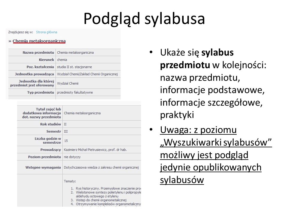 Podgląd sylabusa Ukaże się sylabus przedmiotu w kolejności: nazwa przedmiotu, informacje podstawowe, informacje szczegółowe, praktyki Uwaga: z poziomu