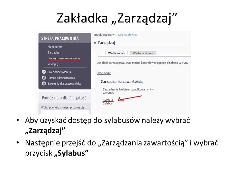 Zakładka Zarządzaj Aby uzyskać dostęp do sylabusów należy wybrać Zarządzaj Następnie przejść do Zarządzania zawartością i wybrać przycisk Sylabus