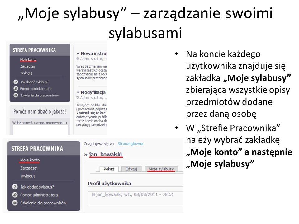 Moje sylabusy – zarządzanie swoimi sylabusami Ukaże się podstrona zawierająca wszystkie dodane przez danego użytkownika sylabusy, z podziałem na Informacje ogólne i szczegółowe Opisy przedmiotów uszeregowane są w kolejności alfabetycznej
