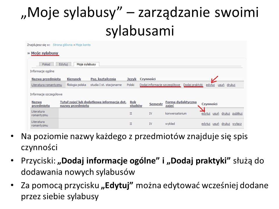 Moje sylabusy – zarządzanie swoimi sylabusami Na poziomie nazwy każdego z przedmiotów znajduje się spis czynności Przyciski: Dodaj informacje ogólne i
