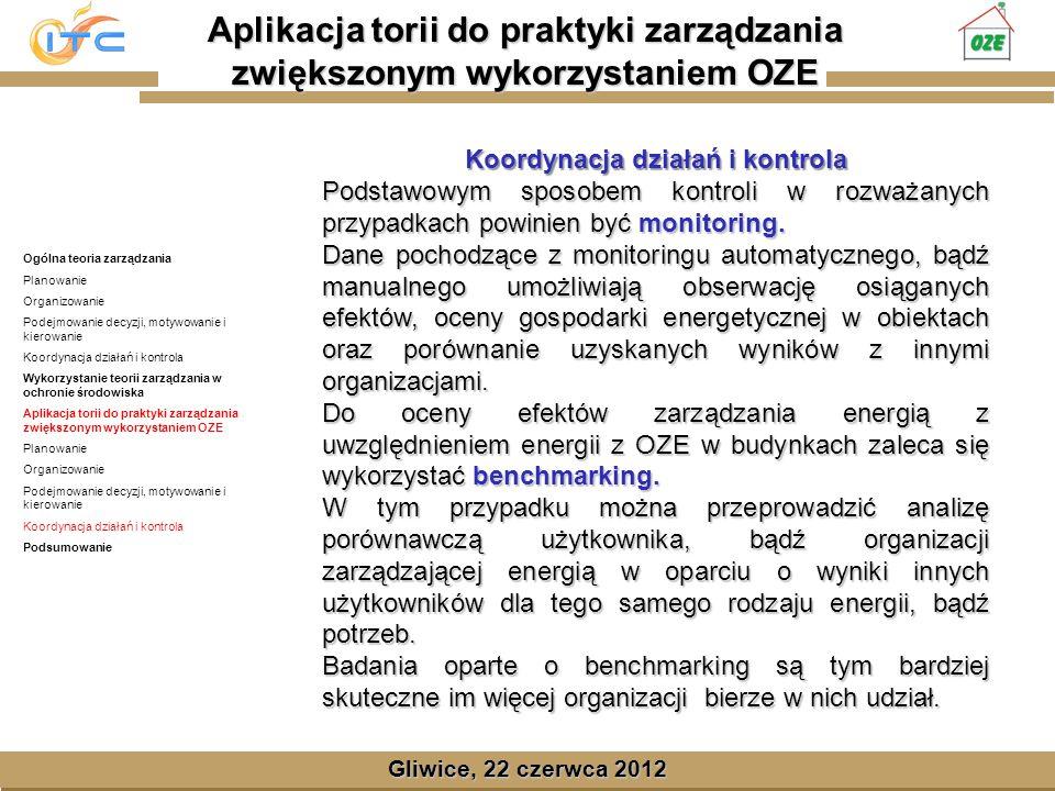 Gliwice, Lipiec 2008 Gliwice, 22 czerwca 2012 Koordynacja działań i kontrola Podstawowym sposobem kontroli w rozważanych przypadkach powinien być monitoring.