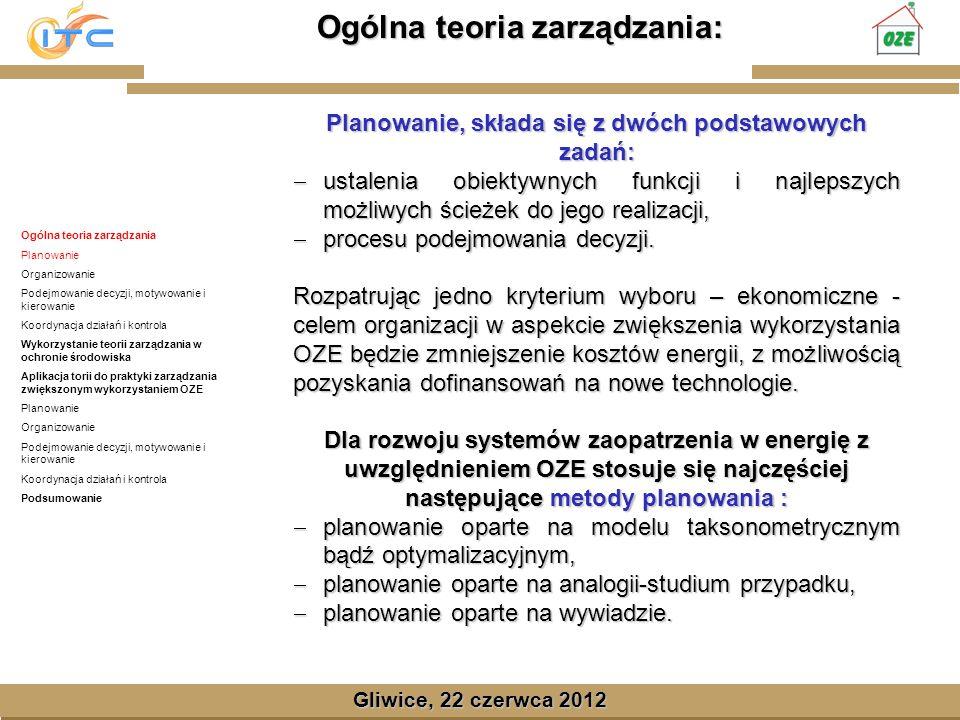 Gliwice, Lipiec 2008 Ogólna teoria zarządzania: Gliwice, 22 czerwca 2012 Organizowanie polega na logicznym grupowaniu działań i zasobów.