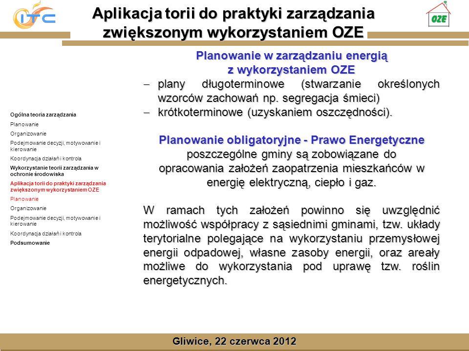 Gliwice, Lipiec 2008 Gliwice, 22 czerwca 2012 Motywacja świadomościowo-prawna Przykładem może być możliwość uzyskania przez organizację, bądź element organizacji certyfikatu potwierdzającego jej klasę ekologiczną i energetyczną z uwzględnieniem OZE.
