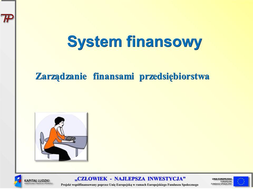 System finansowy Zarządzanie finansami przedsiębiorstwa