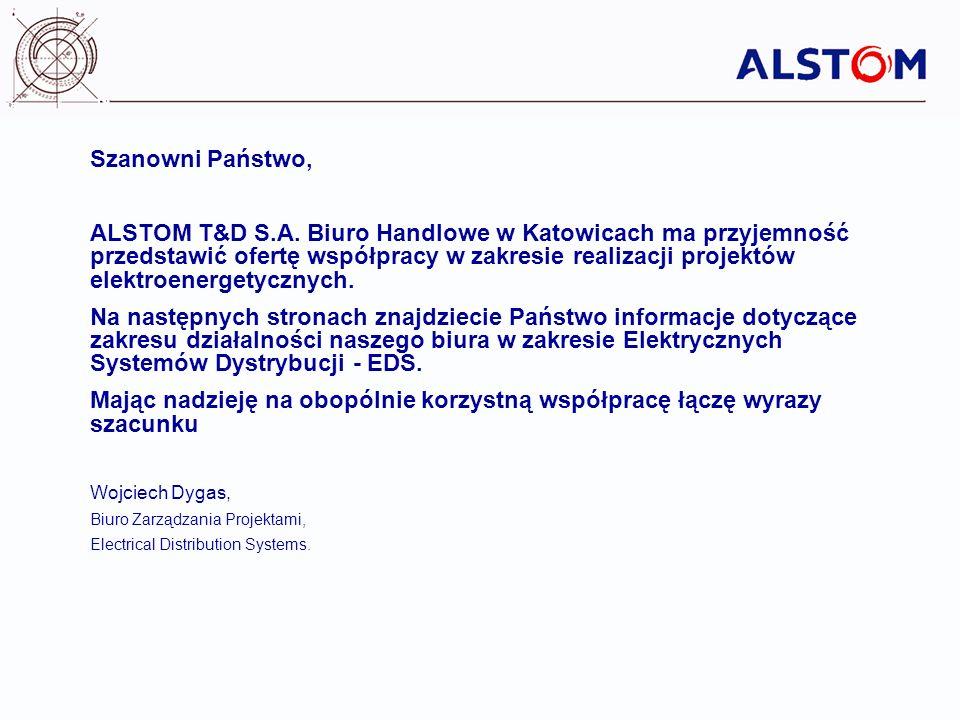 Szanowni Państwo, ALSTOM T&D S.A. Biuro Handlowe w Katowicach ma przyjemność przedstawić ofertę współpracy w zakresie realizacji projektów elektroener