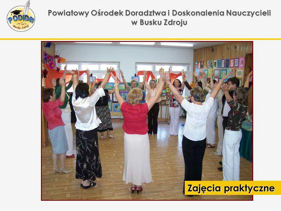 Powiatowy Ośrodek Doradztwa i Doskonalenia Nauczycieli w Busku Zdroju Zajęcia praktyczne