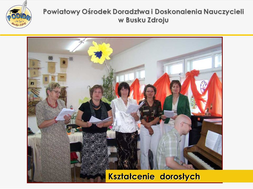Powiatowy Ośrodek Doradztwa i Doskonalenia Nauczycieli w Busku Zdroju Kształcenie dorosłych
