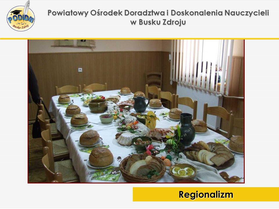 Powiatowy Ośrodek Doradztwa i Doskonalenia Nauczycieli w Busku Zdroju Regionalizm