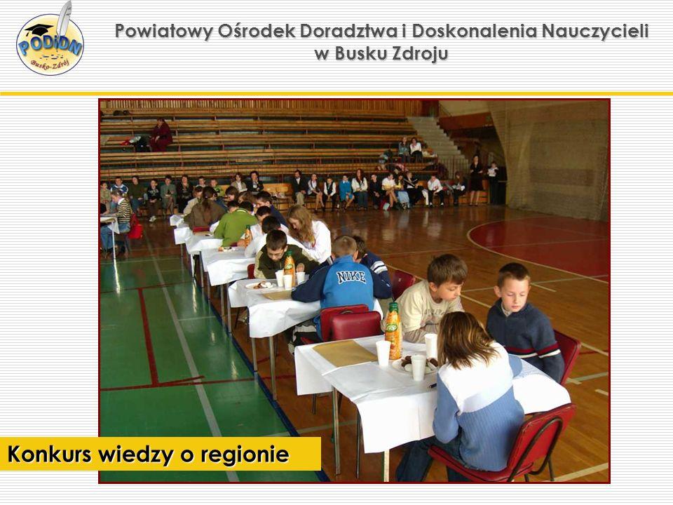 Powiatowy Ośrodek Doradztwa i Doskonalenia Nauczycieli w Busku Zdroju Konkurs wiedzy o regionie