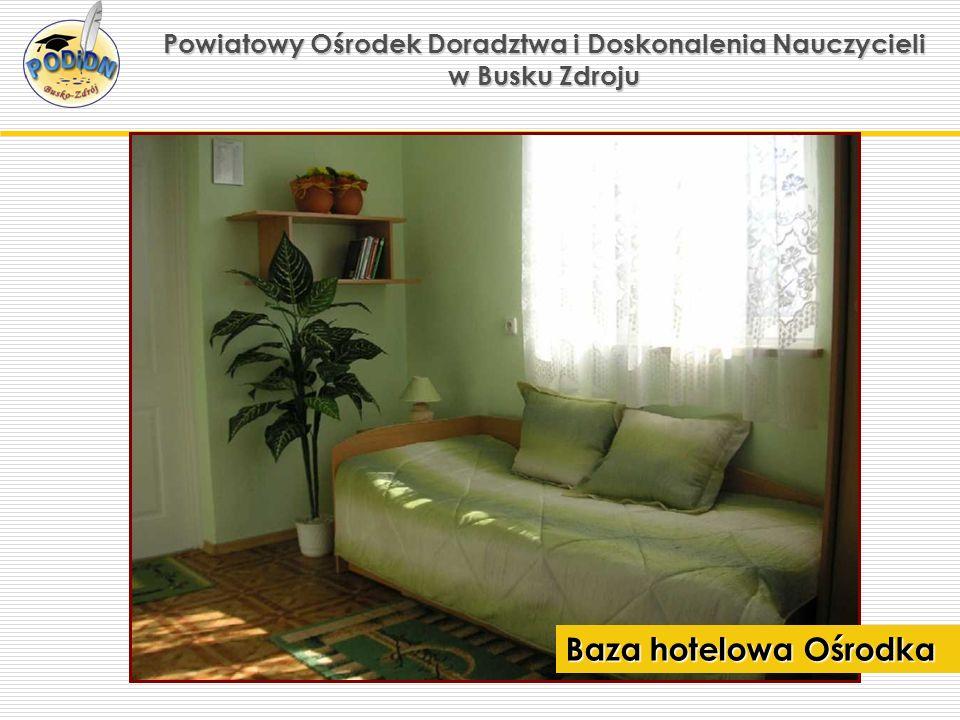 Powiatowy Ośrodek Doradztwa i Doskonalenia Nauczycieli w Busku Zdroju Baza hotelowa Ośrodka
