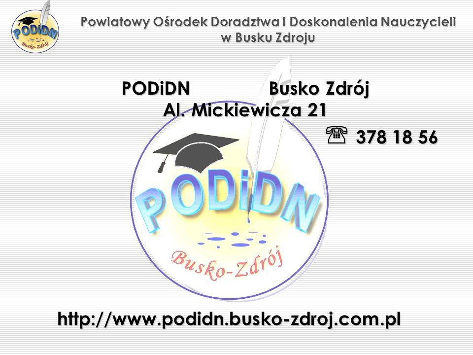 Powiatowy Ośrodek Doradztwa i Doskonalenia Nauczycieli w Busku Zdroju PODiDN Busko Zdrój Al.