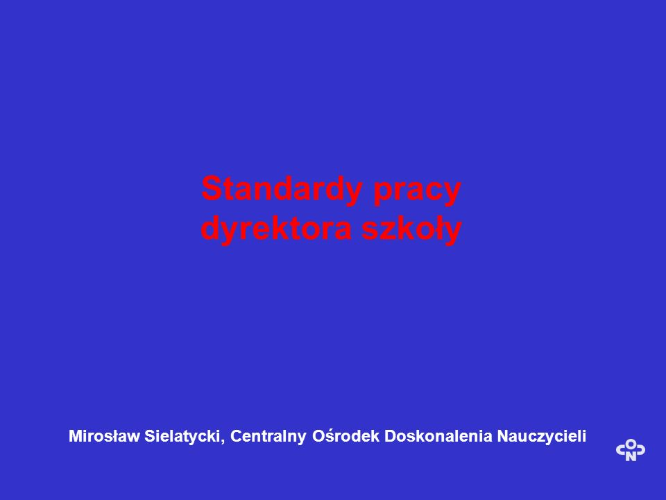 Standardy pracy dyrektora szkoły Mirosław Sielatycki, Centralny Ośrodek Doskonalenia Nauczycieli