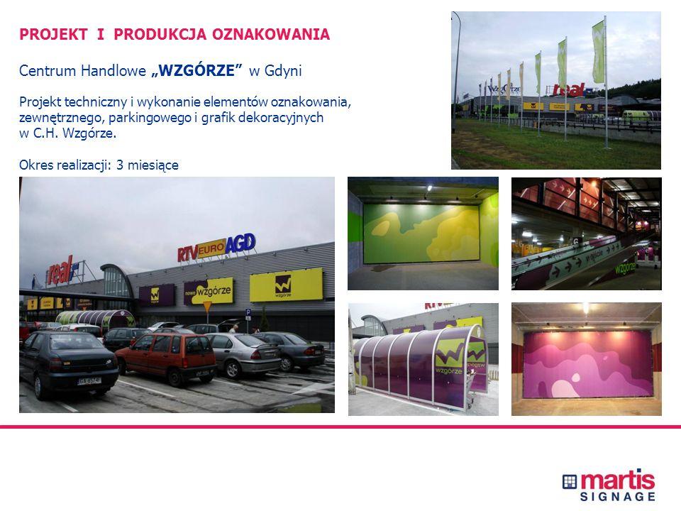 PROJEKT I PRODUKCJA OZNAKOWANIA Centrum Handlowe WZORCOWNIA we Włocławku Projekt i wykonanie elementów oznakowania wewnętrznego, zewnętrznego i parkin