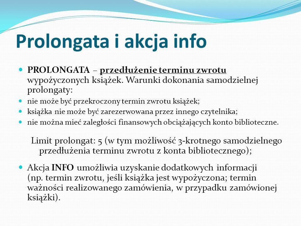 Prolongata i akcja info PROLONGATA – przedłużenie terminu zwrotu wypożyczonych książek.
