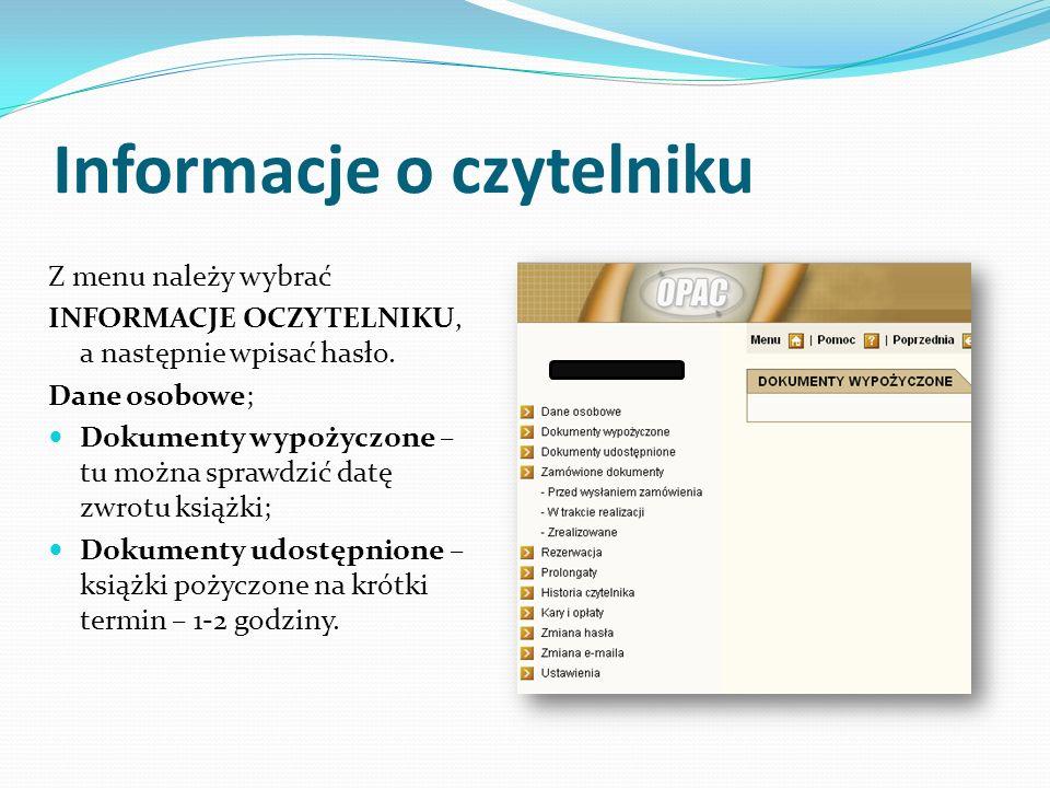 Informacje o czytelniku Z menu należy wybrać INFORMACJE OCZYTELNIKU, a następnie wpisać hasło.