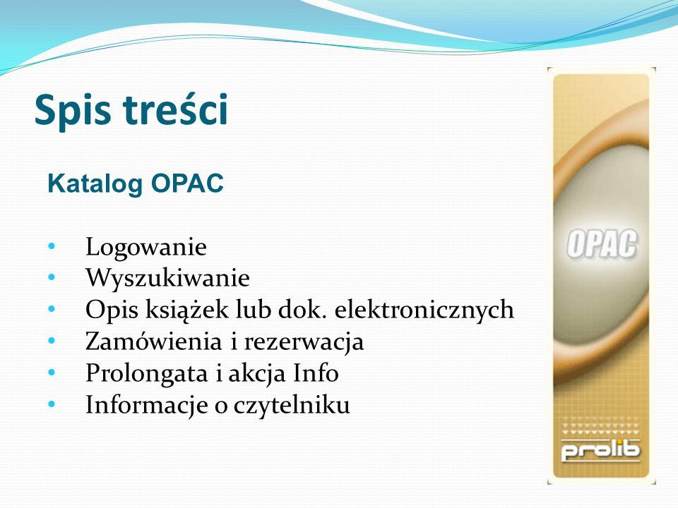 Spis treści Katalog OPAC Logowanie Wyszukiwanie Opis książek lub dok.