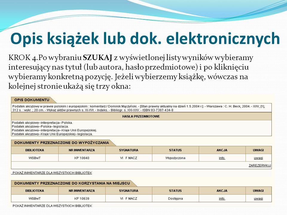 Katalog OPAC - oznaczenia WsbwB – oznacza, że książka znajduje się w Bibliotece Wydziałowej WsbwT – oznacza, że książka znajduje się w Bibliotece Głównej w Toruniu Należy zwracać uwagę na lokalizację danej pozycji, gdyż czytelnicy biblioteki bydgoskiej nieposiadający konta bibliotecznego w bibliotece toruńskiej nie mogą zamawiać ani rezerwować zbiorów z tej biblioteki (i odwrotnie) Sygnatura informuje o tym w jakim miejscu można odnaleźć książki