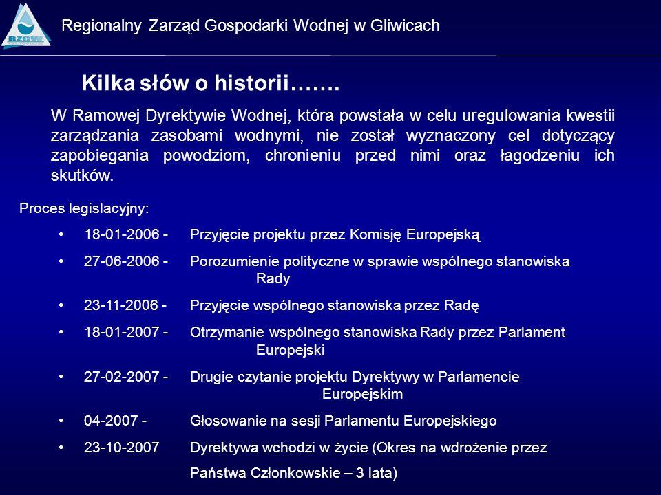 Regionalny Zarząd Gospodarki Wodnej w Gliwicach Kilka słów o historii……. W Ramowej Dyrektywie Wodnej, która powstała w celu uregulowania kwestii zarzą