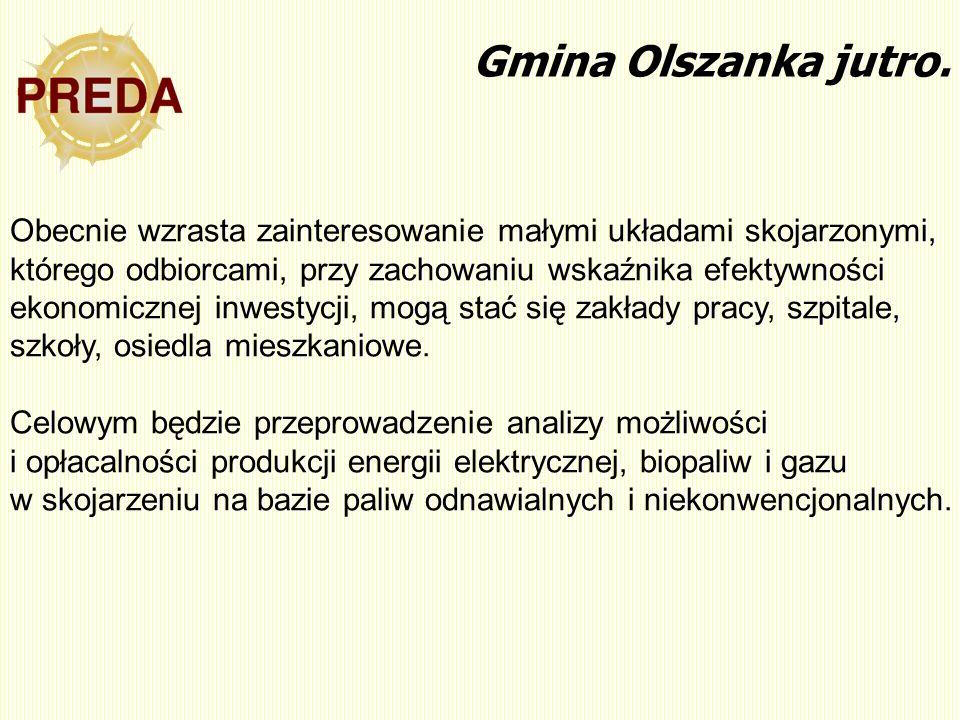 Gmina Olszanka jutro. Obecnie wzrasta zainteresowanie małymi układami skojarzonymi, którego odbiorcami, przy zachowaniu wskaźnika efektywności ekonomi