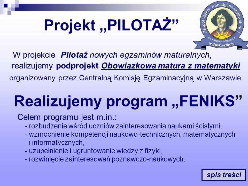 Projekt PILOTAŻ W projekcie Pilotaż nowych egzaminów maturalnych, realizujemy podprojekt Obowiązkowa matura z matematyki organizowany przez Centralną